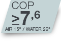COP >7.63 for Air 15°C/Water 26°C